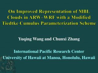 Yuqing  Wang and  Chunxi  Zhang International Pacific Research Center