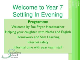 Welcome to Year 7  Settling In Evening