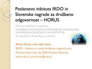 Poslanstvo inštituta IRDO in Slovenske nagrade za družbeno odgovornost – HORUS