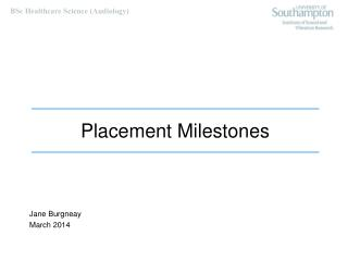 Placement Milestones