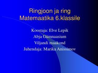 Ringjoon ja ring Matemaatika 6.klassile