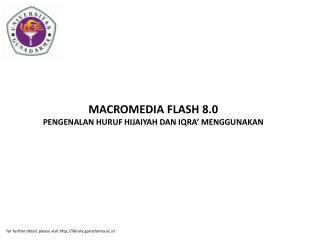 MACROMEDIA FLASH 8.0 PENGENALAN HURUF HIJAIYAH DAN IQRA' MENGGUNAKAN