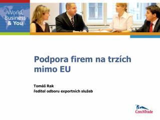 Podpora firem na trzích mimo EU
