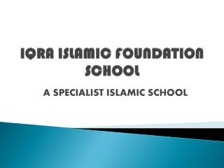 IQRA ISLAMIC FOUNDATION SCHOOL