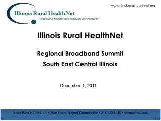Illinois Rural HealthNet Regional Broadband Summit South East Central Illinois