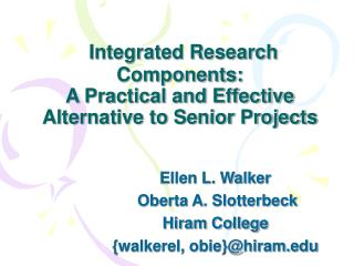 Integrated Research Components:  A Practical and Effective Alternative to Senior Projects