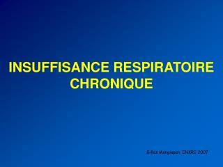 INSUFFISANCE RESPIRATOIRE CHRONIQUE