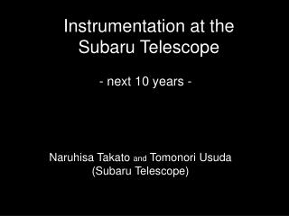 Instrumentation at the  Subaru Telescope