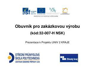 Obuvník pro zakázkovou výrobu  (kód:32-007-H NSK)