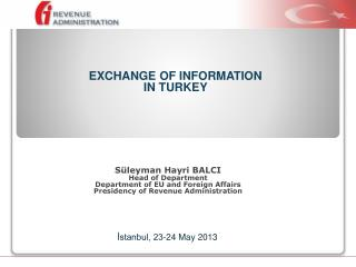 Süleyman Hayri  B ALCI Head of Department Department of EU and Foreign Affairs