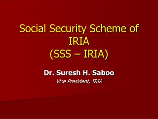 Social Security Scheme of IRIA (SSS – IRIA)