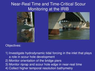 Near-Real Time and Time-Critical Scour Monitoring at the IRIB