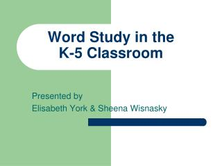 Word Study in the  K-5 Classroom