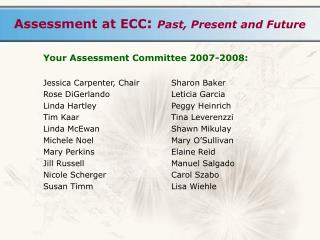 Assessment at ECC :  Past, Present and Future