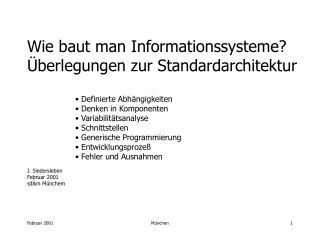 Wie baut man Informationssysteme? Überlegungen zur Standardarchitektur  Definierte Abhängigkeiten
