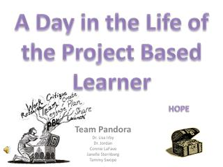 Team  Pandora Dr. Lisa Irby Dr. Jordan Connie  LaFave Janelle Sternberg Tammy Swope