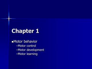 Motor behavior Motor control Motor development Motor learning