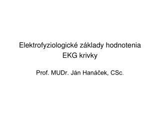 Elektrofyziologické základy hodnotenia EKG krivky