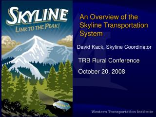An Overview of the Skyline Transportation System