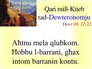 Qari mill- Ktieb t ad - Dewteronomju Dewt 10 , 1 2-22