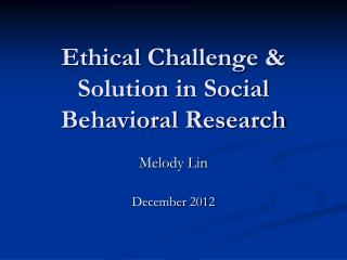 Ethical Challenge & Solution in Social Behavioral Research