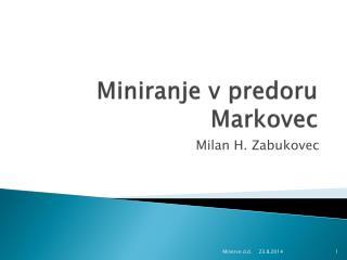 Miniranje v predoru Markovec