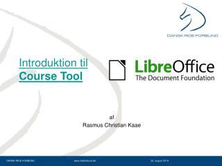 Introduktion til  Course Tool