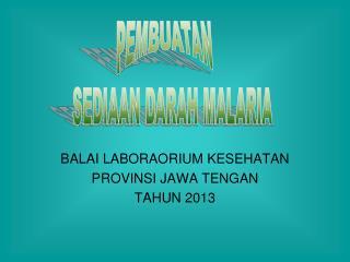 BALAI LABORAORIUM KESEHATAN PROVINSI JAWA TENGAN TAHUN 2013