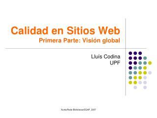 Calidad en Sitios Web Primera Parte: Visión global