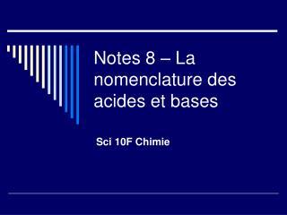 Notes 8 – La nomenclature des acides et bases