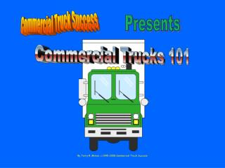 By Terry R. Minion, c 1995-2008 Commercial Truck Success