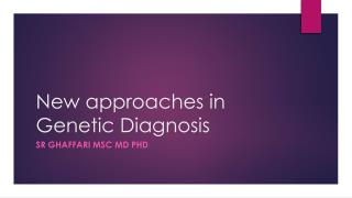 New approaches in Genetic Diagnosis