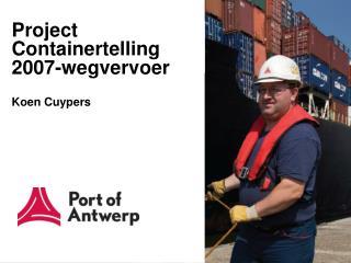 Project Containertelling 2007 -wegvervoer Koen Cuypers