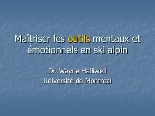 Ma îtriser les  outils  mentaux et émotionnels en ski alpin