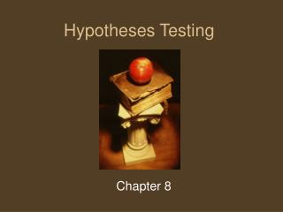 Hypotheses Testing