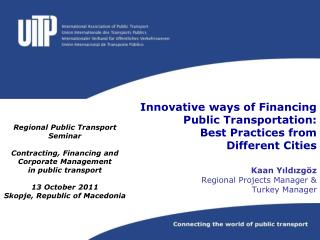 Regional Public Transport Seminar Contracting, Financing and Corporate Management