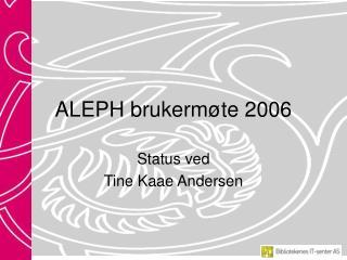 ALEPH brukermøte 2006