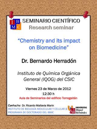 Viernes 23 de Marzo de 2012  12:30 h Aula de Seminarios del edificio Torregaitán