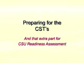 Preparing for the CST's