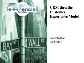 CRM thru the Customer Experience Model