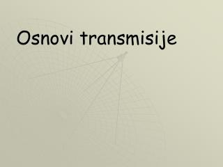 Osnovi transmisije