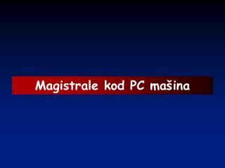 Magistrale kod PC mašina