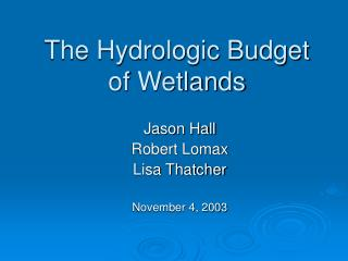 The Hydrologic Budget of Wetlands