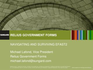 NAVIGATING AND SURVIVING EFAST2 Michael Lafond, Vice President Relius Government Forms