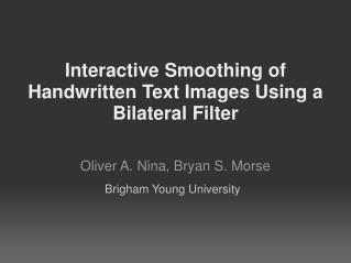 Interactive Smoothing of Handwritten Text Images Using a Bilateral Filter