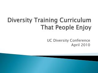 Diversity Training Curriculum  That People Enjoy