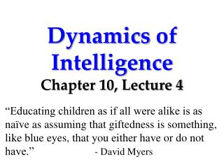 Dynamics  of Intelligence Chapter 10, Lecture 4