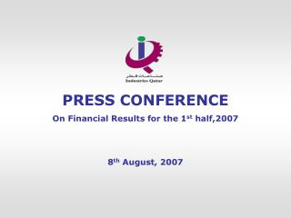 PRESS CONFERENCE On Financial Results for the 1 st  half,2007 8 th  August, 2007