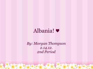 Albania! ♥