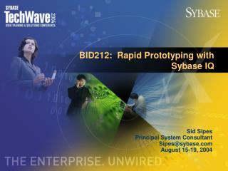 BID212:  Rapid Prototyping with Sybase IQ